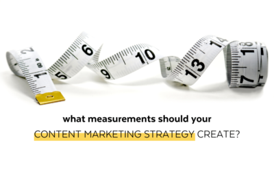 What Measurements Should Your Content Marketing Strategy Create?