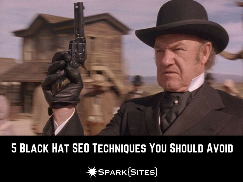 5 Black Hat SEO Techniques to Avoid - Spark My Site