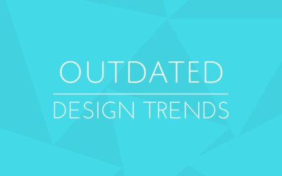 5 Outdated Website Design Trends You Should Avoid