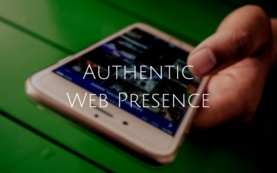 Be Authentic in Your Web Presence