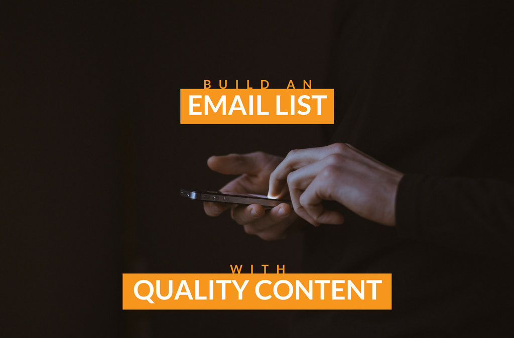 Build an Email List with Quality Content