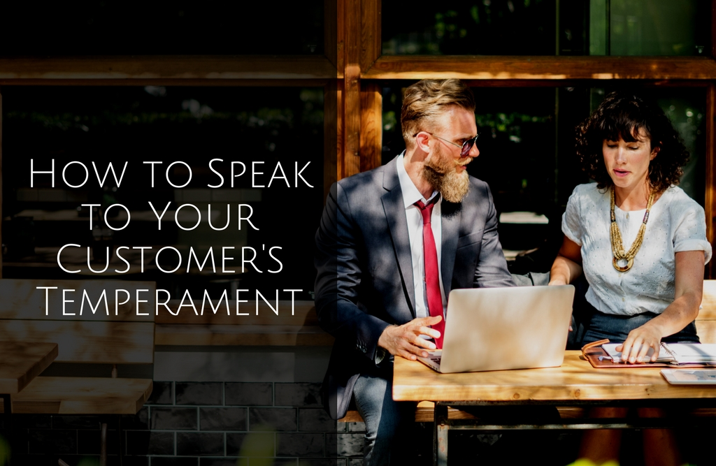How to Speak to Your Customer's Temperament