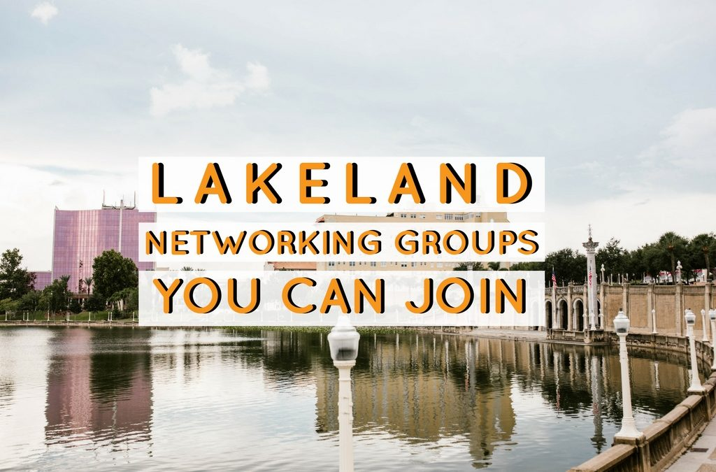 Lakeland Networking Groups You Can Join