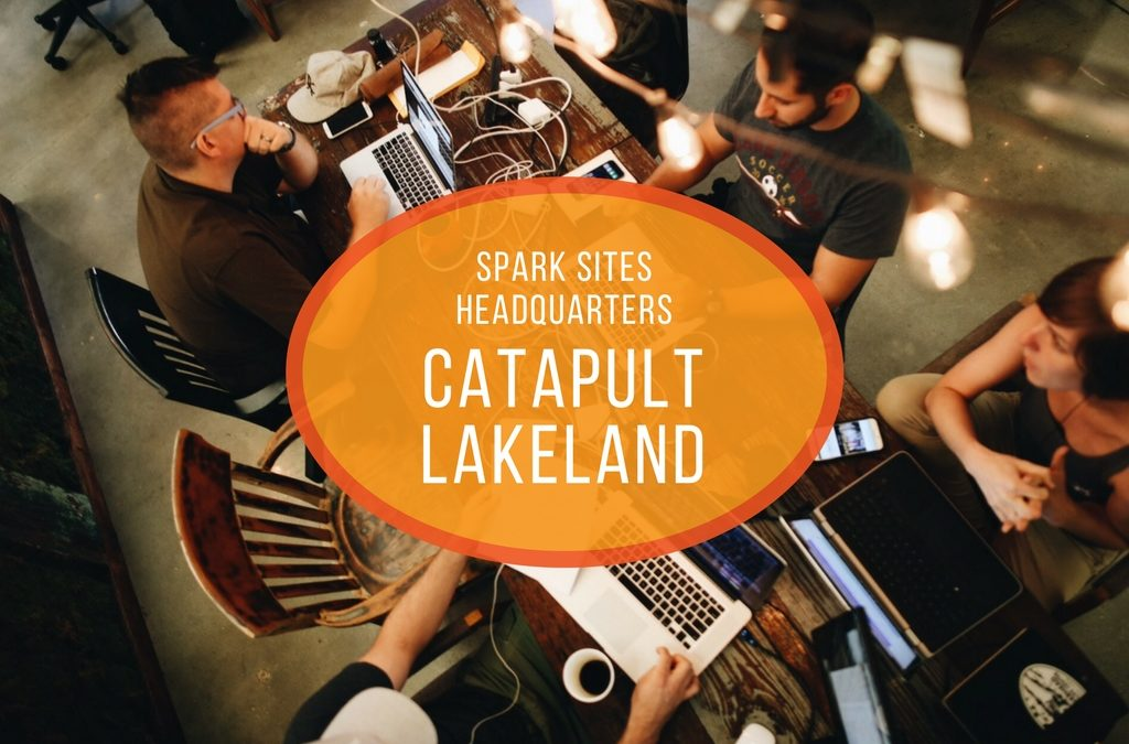 Spark Sites Headquarters: Catapult Lakeland