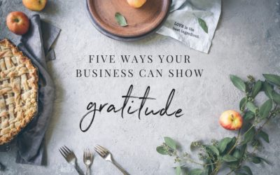 5 Ways to Show Your Business Can Show Gratitude