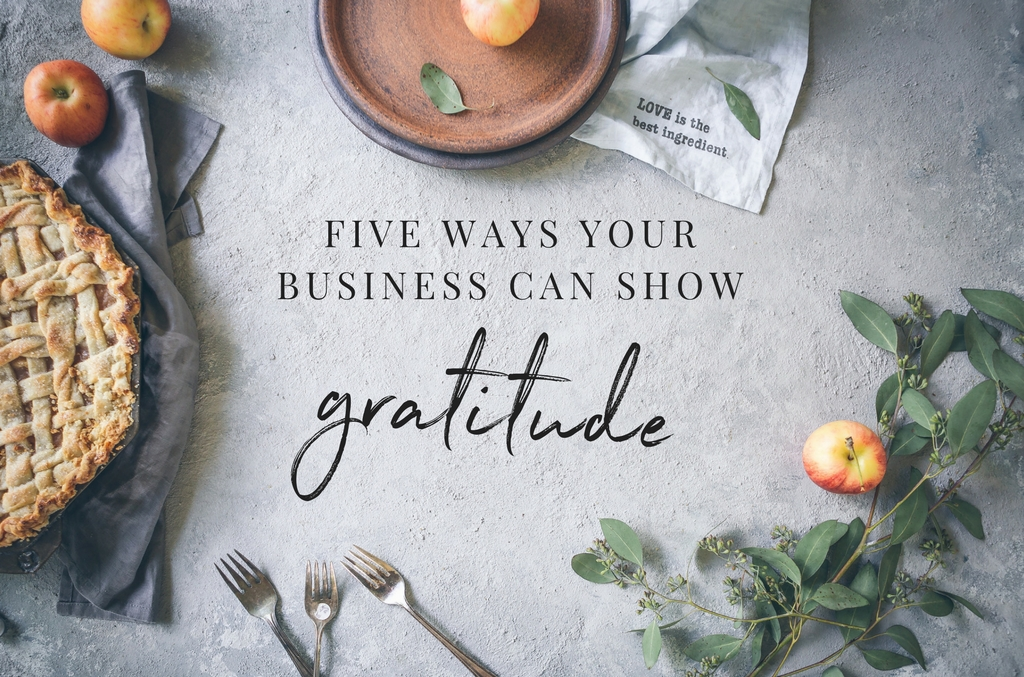 5 Ways to Show Your Business Can Show Gratitude - Spark My Site