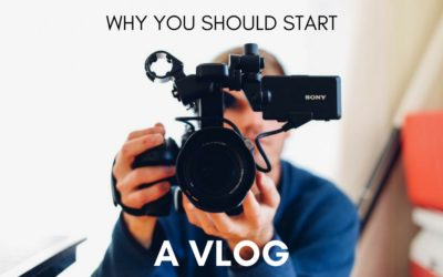 Why You Should Start a Vlog