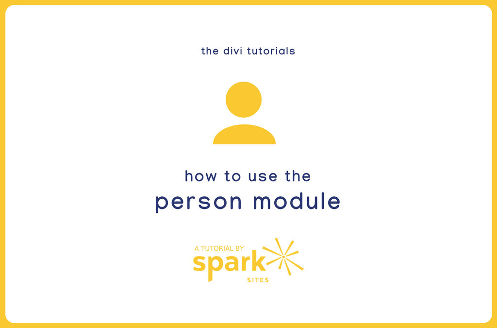 Divi Tutorials: How to Use the Person Module