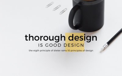 Thorough Design is Good Design