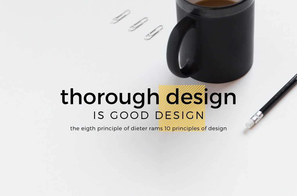 Thorough Design is Good Design - Dieter Rams - Spark My Site