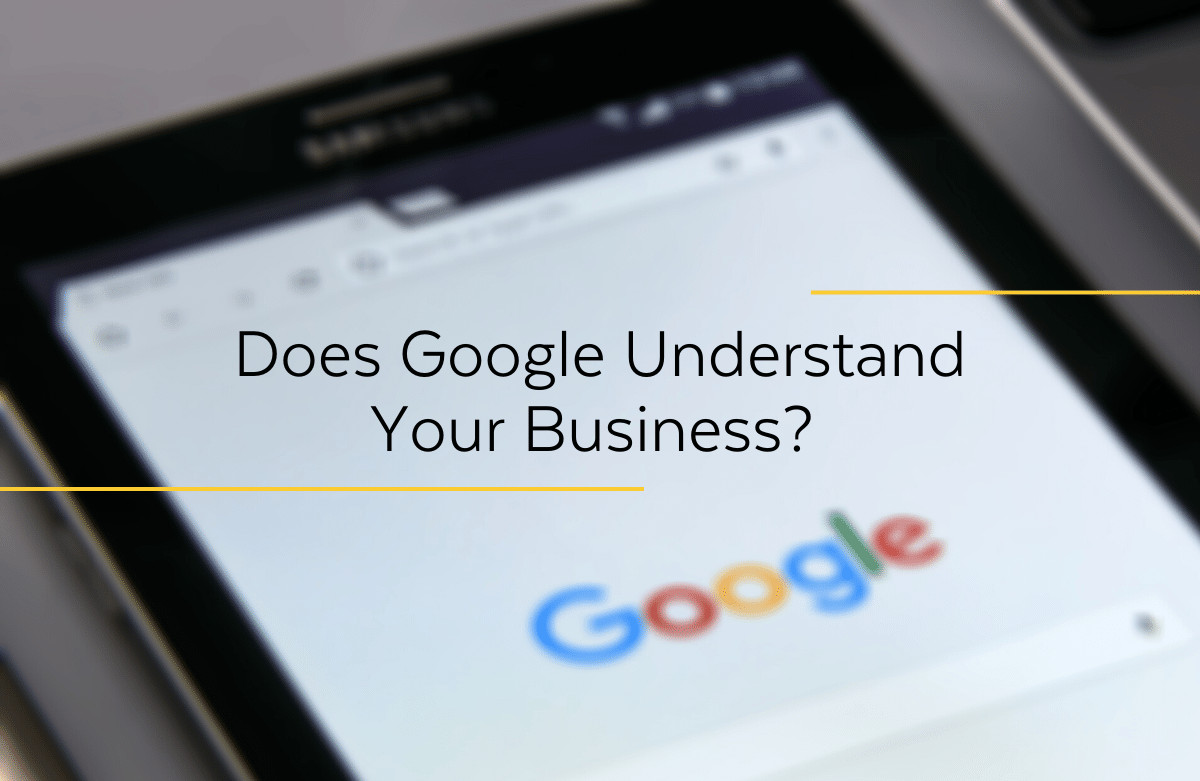 Does Google Understand Your Biz? Search Engine Marketing tips for your Lakeland Website.