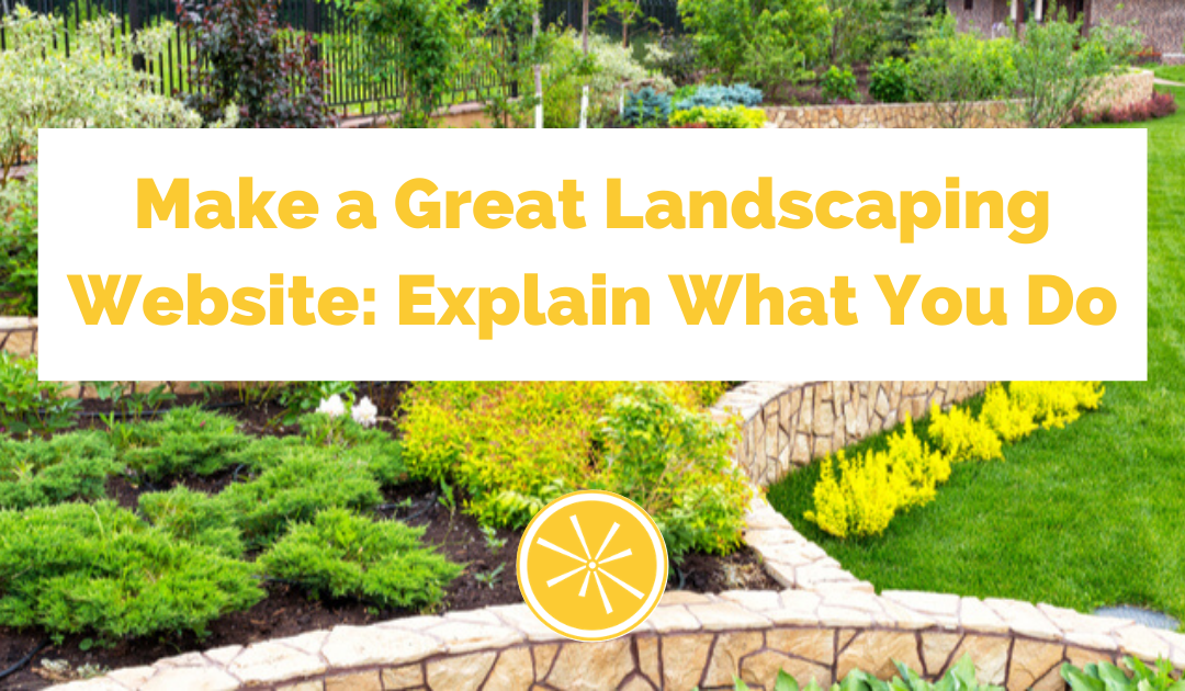 Make a Great Landscaping Website: Explain What You Do