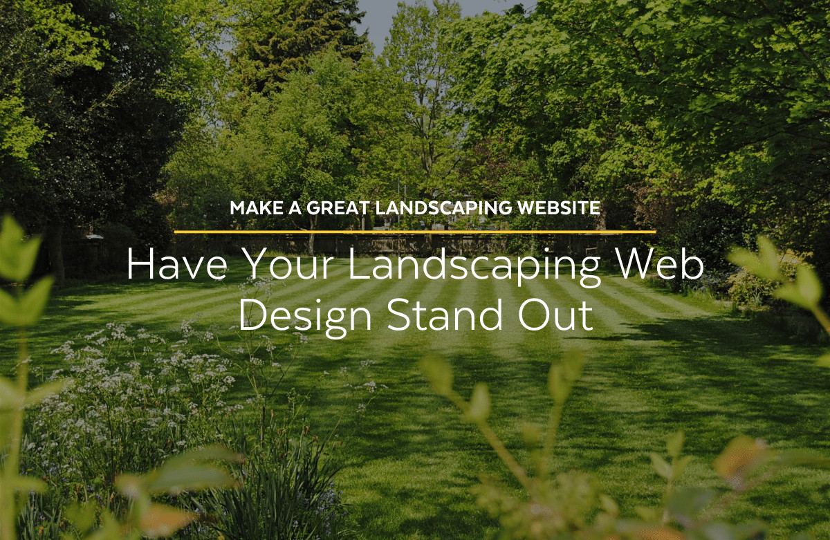 Make a Great Landscaping Website: Have Your Landscaping Web Design Stand Out - Lakeland Landscaping Website