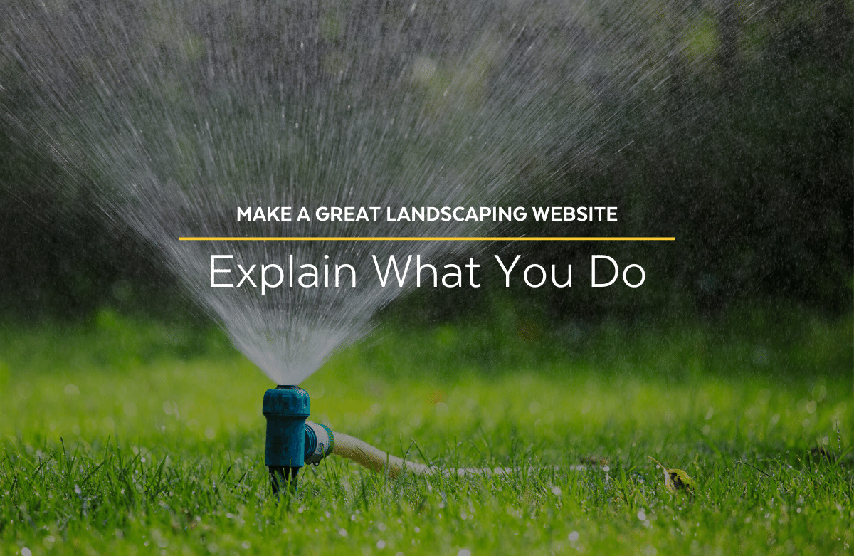 How to Make a Great Landscaping Website: Explain What You Do - Lakeland Landscaper Website